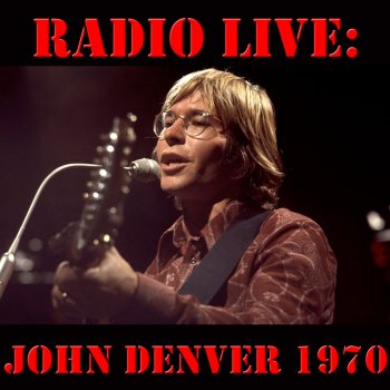 Testi Radio Live: John Denver 1970 (Live)