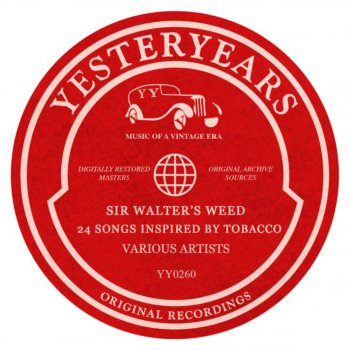 Sir Walter's Weed - 24 Songs inspired by Tobacco A Cigarette, Sweet Music And You - lyrics
