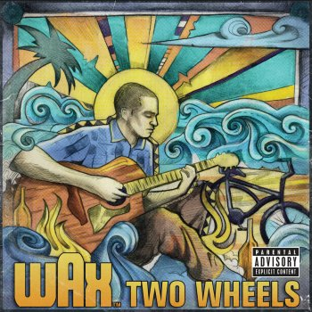 Two Wheels Wax - lyrics