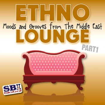 Testi Ethno Lounge ..... From The Middle East - Part 1