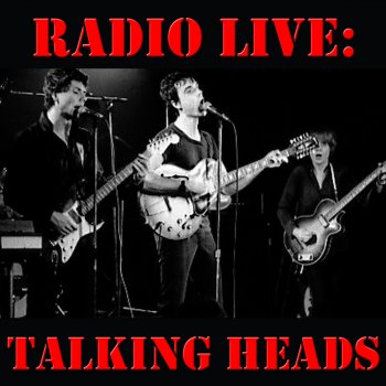 Testi Radio Live: Talking Heads (Live)