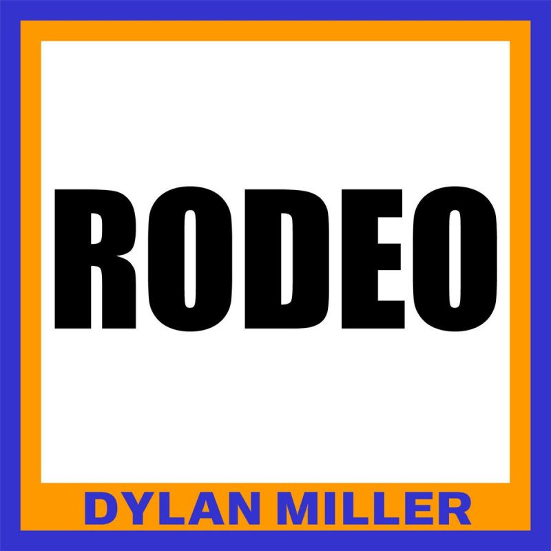 Lyric down rodeo lyrics : Dylan Miller - Rodeo Lyrics | Musixmatch