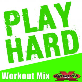 Play Hard (Workout Mix) Play Hard (Dynamix Music Extended Mix) - lyrics