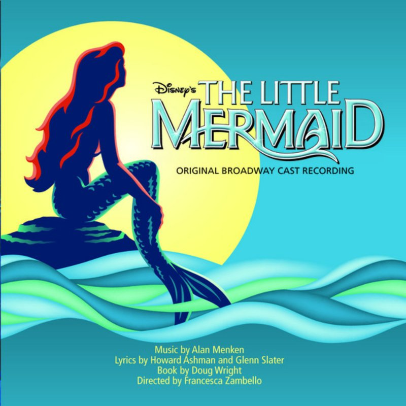 The Little Mermaid Original Broadway Cast - Fathoms Below ...