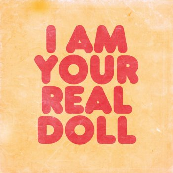 Testi I Am Your Real Doll