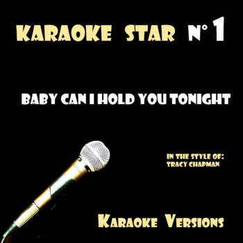 Testi Baby Can I Hold You Tonight (in the style of Tracy Chapman) Karaoke Versions