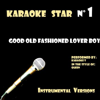 Testi Good Old Fashioned Lover Boy (in the style of Queen) [Karaoke Versions]