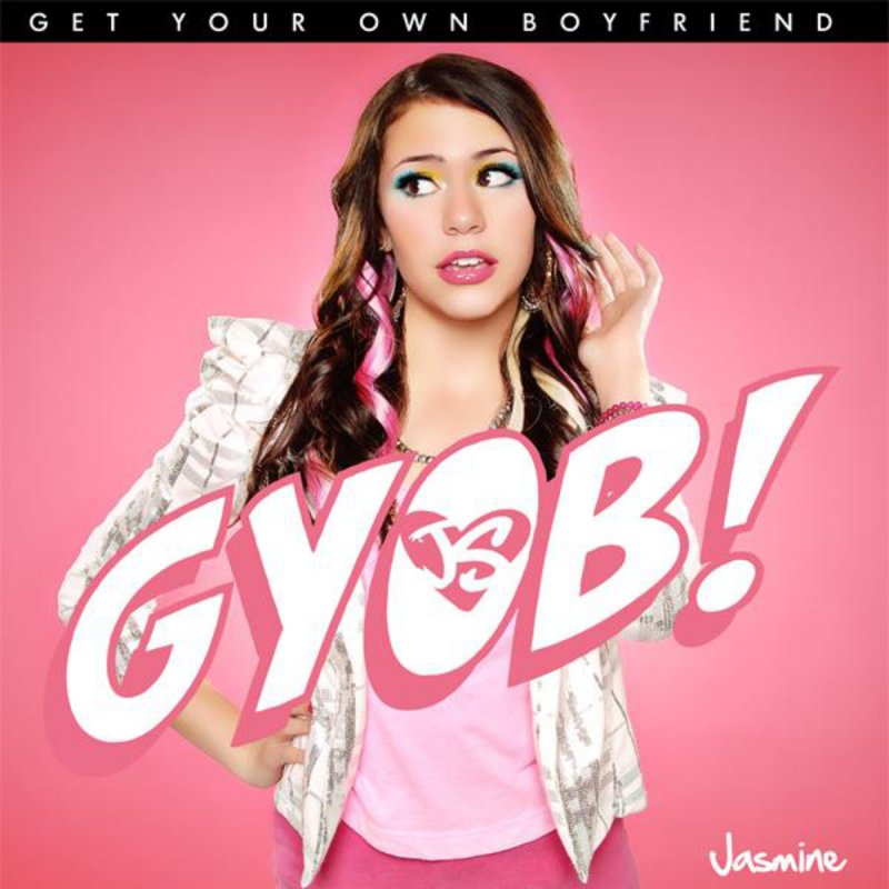 JASMINE SAGGINARIO GYOB (GET YOUR OWN BOYFRIEND) LYRIC ...