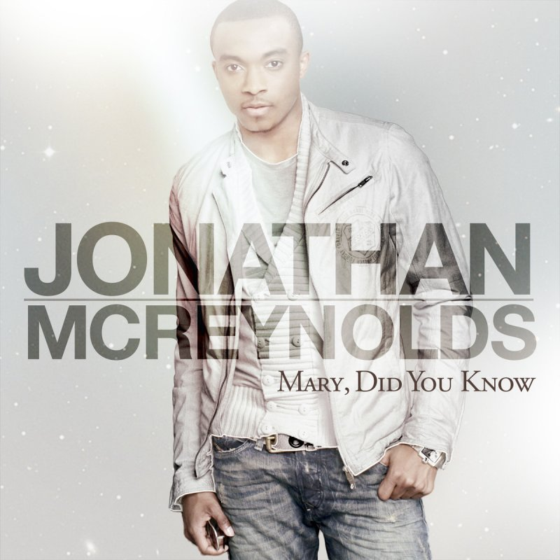 Jonathan Mcreynolds Mary Did You Know Lyrics Musixmatch
