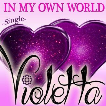 Testi Violetta - In My Own World
