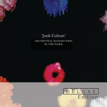 Junk Culture (Deluxe Edition) Orchestral Manoeuvres In the Dark - lyrics