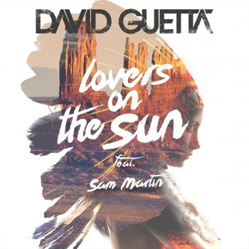 Lovers on the Sun (extended) by David Guetta feat. Sam Martin - cover art