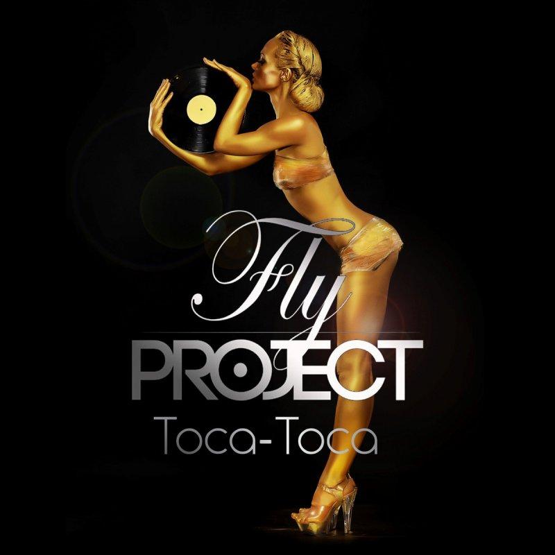 Fly Project Toca Toca Fly Project Toca Toca Lyrics