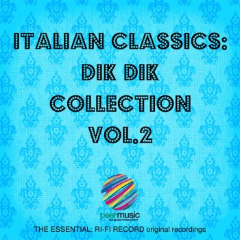 Testi Italian Classics: Dik Dik Collection, Vol. 2
