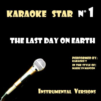 Testi The Last Day on Earth (in the style of Marilyn Manson) [Karaoke Versions]