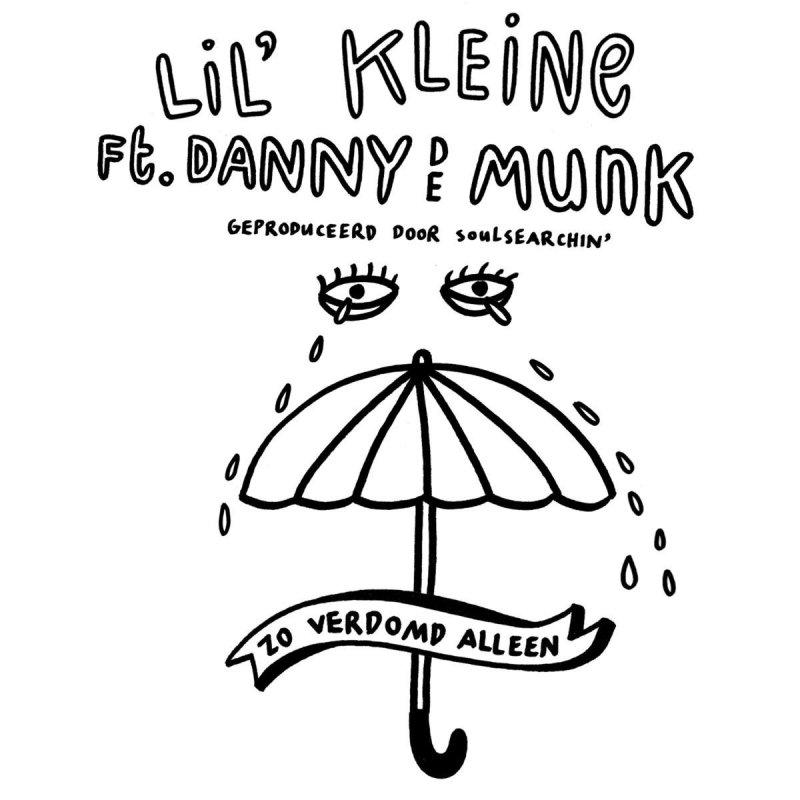 Lil Kleine Feat Danny De Munk Zo Verdomd Alleen Lyrics Musixmatch