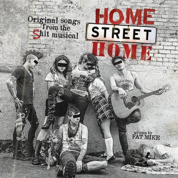 Testi Home Street Home: Original Songs From the Shit Musical