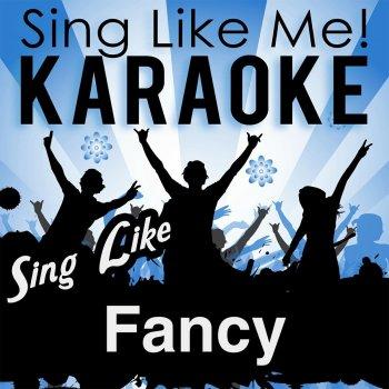 Testi Sing Like Fancy (Karaoke Version)