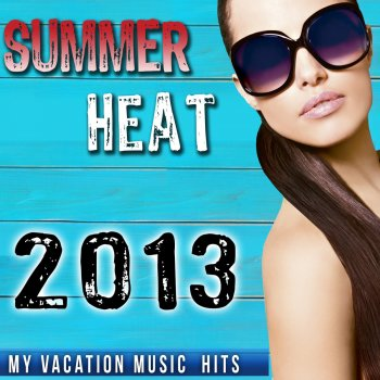 Testi 2013 Summer Heat. My Vacation Music Hits