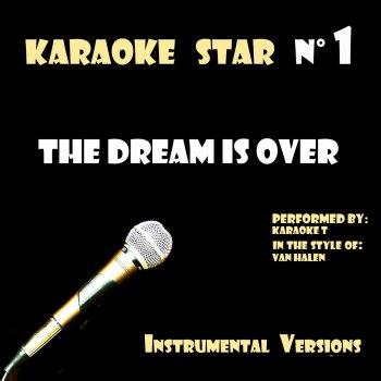 Testi The Dream Is Over (in the style of Van Halen) [Karaoké Versions]