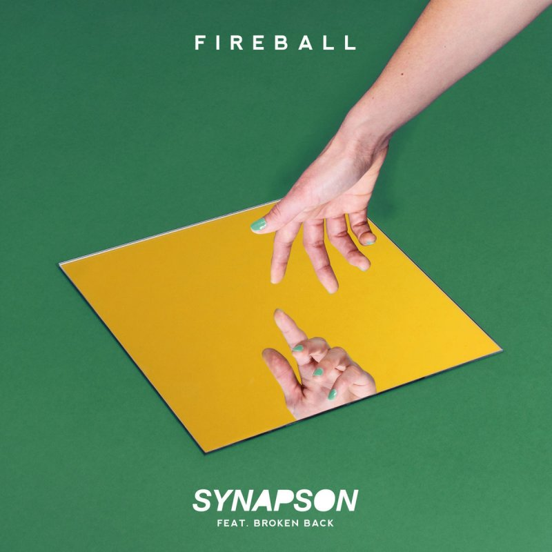 Synapson Feat Broken Back Fireball Lyrics Musixmatch