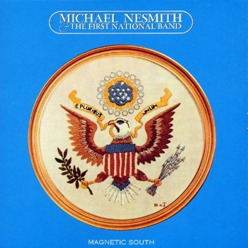 Magnetic South Michael Nesmith feat. The First National Band - lyrics