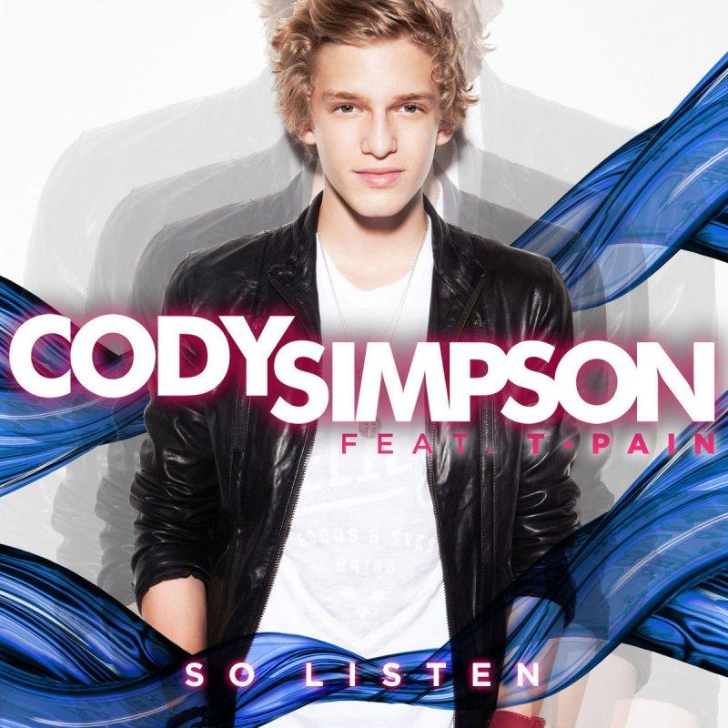 Cody Simpson feat. T-Pain - So Listen - feat. T-Pain Lyrics ...