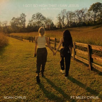 Testi I Got So High That I Saw Jesus (Live Recording) [feat. Miley Cyrus] - Single