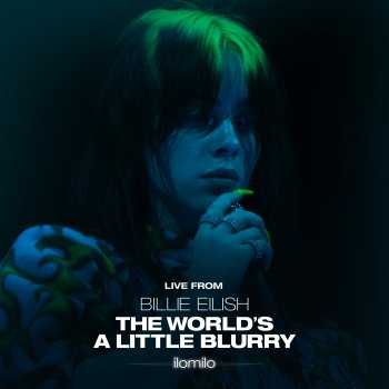 Testi ilomilo (Live From The Film - Billie Eilish: The World's A Little Blurry)