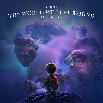 Testi The World We Left Behind (feat. KARRA) - Single