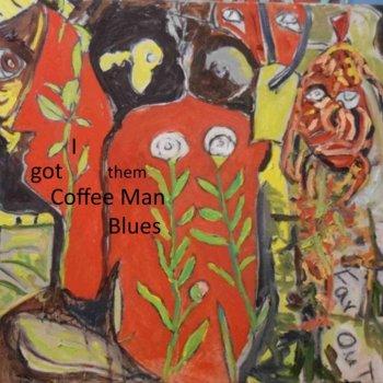 Testi I Got Them Coffee Man Blues