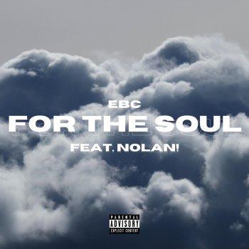 EBC - For The Soul (Feat. Nolan!) Lyrics