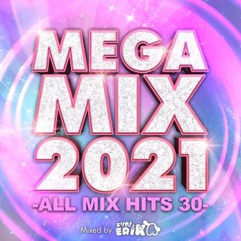 Testi MEGA MIX 2021 -ALL MIX HITS 30- mixed by ERIKA (DJ MIX)