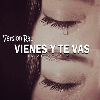 Testi Vienes Y Te Vas (Version Rap)
