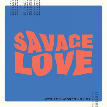 Testi Savage Love (Laxed - Siren Beat) [BTS Remix] [Instrumental] - Single