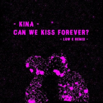 Testi Can We Kiss Forever (Low E Remix)