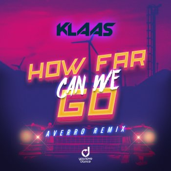 Testi How Far Can We Go (Averro Remix) [Remixes] - Single