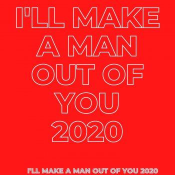 Testi I'll Make a Man Out of You 2020