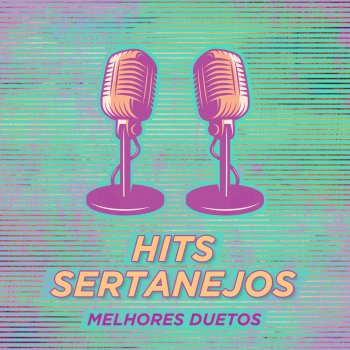 Testi Hits Sertanejos – Melhores Duetos