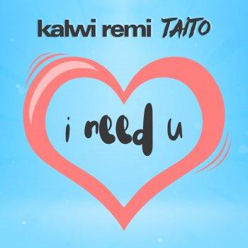Testi Kalwi Remi Taito – I need U