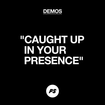 Testi Caught up in Your Presence (Demo) - Single