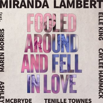 Testi Fooled Around and Fell in Love (feat. Maren Morris, Elle King, Ashley McBryde, Tenille Townes & Caylee Hammack) - Single