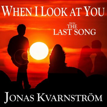 Testi When I Look at You (The Last Song)
