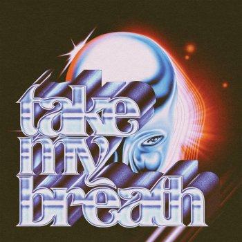 Testi Take My Breath - Single
