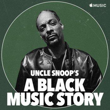 "Testi Uncle Snoop's ""A Black Music Story"" (DJ Mix)"