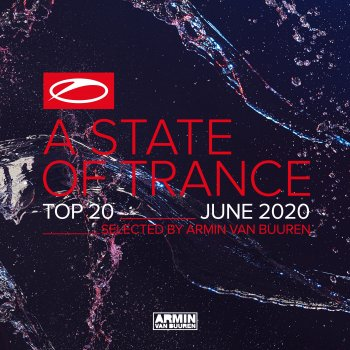 Testi A State Of Trance Top 20 - June 2020 (Selected by Armin van Buuren)
