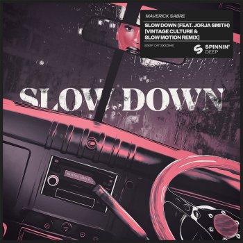 Testi Slow Down (feat. Jorja Smith) [Vintage Culture & Slow Motion Remix] - Single