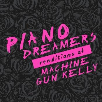 Testi Piano Dreamers Renditions of Machine Gun Kelly (Instrumental)