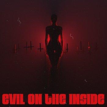 Testi Evil On The Inside (feat. iiiConic)