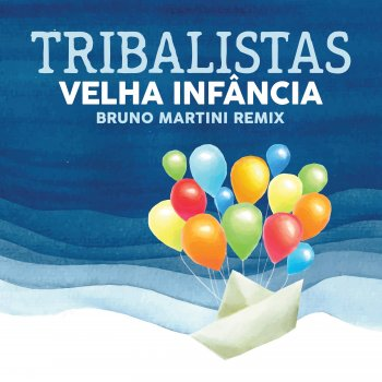 Testi Velha Infância (Bruno Martini Extended) [feat. Bruno Martini] - Single